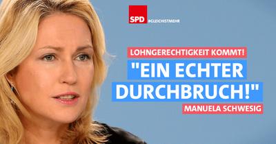 """Grafik: Lohngerechtigkeit kommt! Schwesig-Zitat: """"Ein echter Durchbruch!"""""""